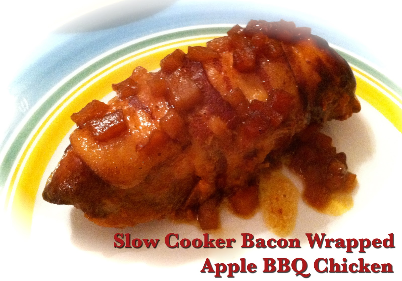 Slow Cooker Bacon Wrapped Apple BBQ Chicken | Making Memories