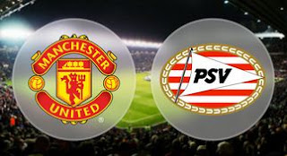 Machester United vs PSV Eindhoven