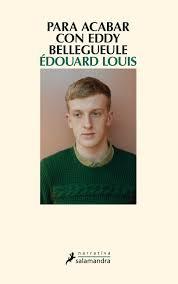 """""""Para acabar con Eddy Bellegueule"""" - Édouard Louis"""