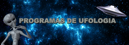 Visite Também: Programas de Ufologia
