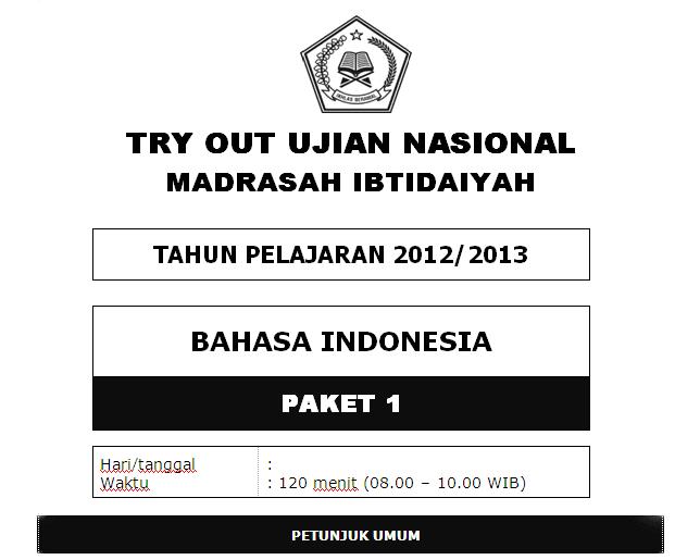Soal Try Out Ujian Nasional Madrasah Ibtidaiyah ( MI ) 2013