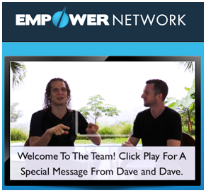 Empower Network dave dan Dave