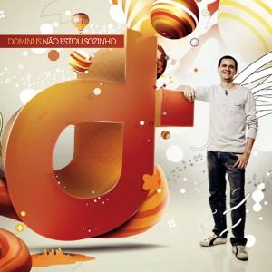 Download  musicasBAIXAR CD Banda Dominus – Não Estou Sozinho – 2011
