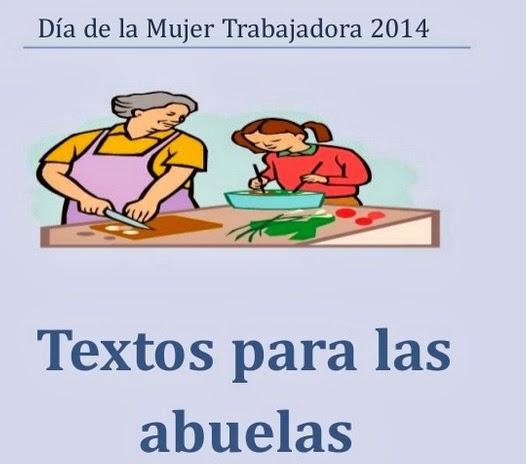 http://www.slideshare.net/jotemasa/textos-abuelas-da-de-la-mujer-trabajadora-6-2014