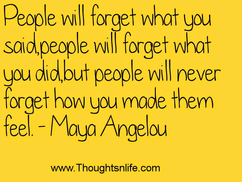 Thoughtsandlife : People will forget what you said.