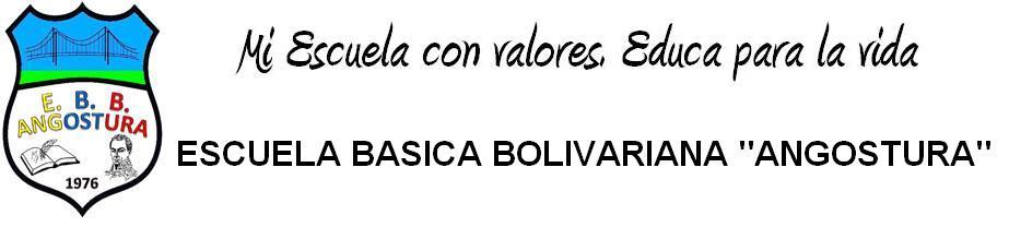 """ESCUELA BÁSICA BOLIVARIANA """"ANGOSTURA"""""""