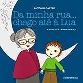 """""""Da Minha Rua... Chego até à Lua"""" de António Castro"""