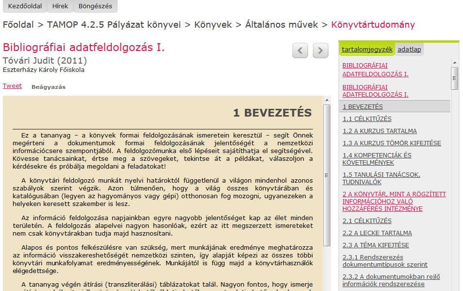 http://www.tankonyvtar.hu/hu/tartalom/tamop425/0005_08_biblio_i_scorm_01/1bevezets.html