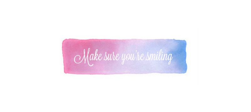 Make sure you're smiling