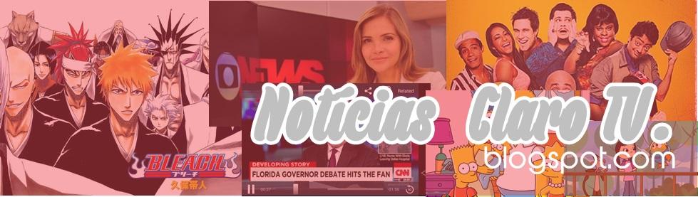 Notícias Claro TV | Isso é claro!