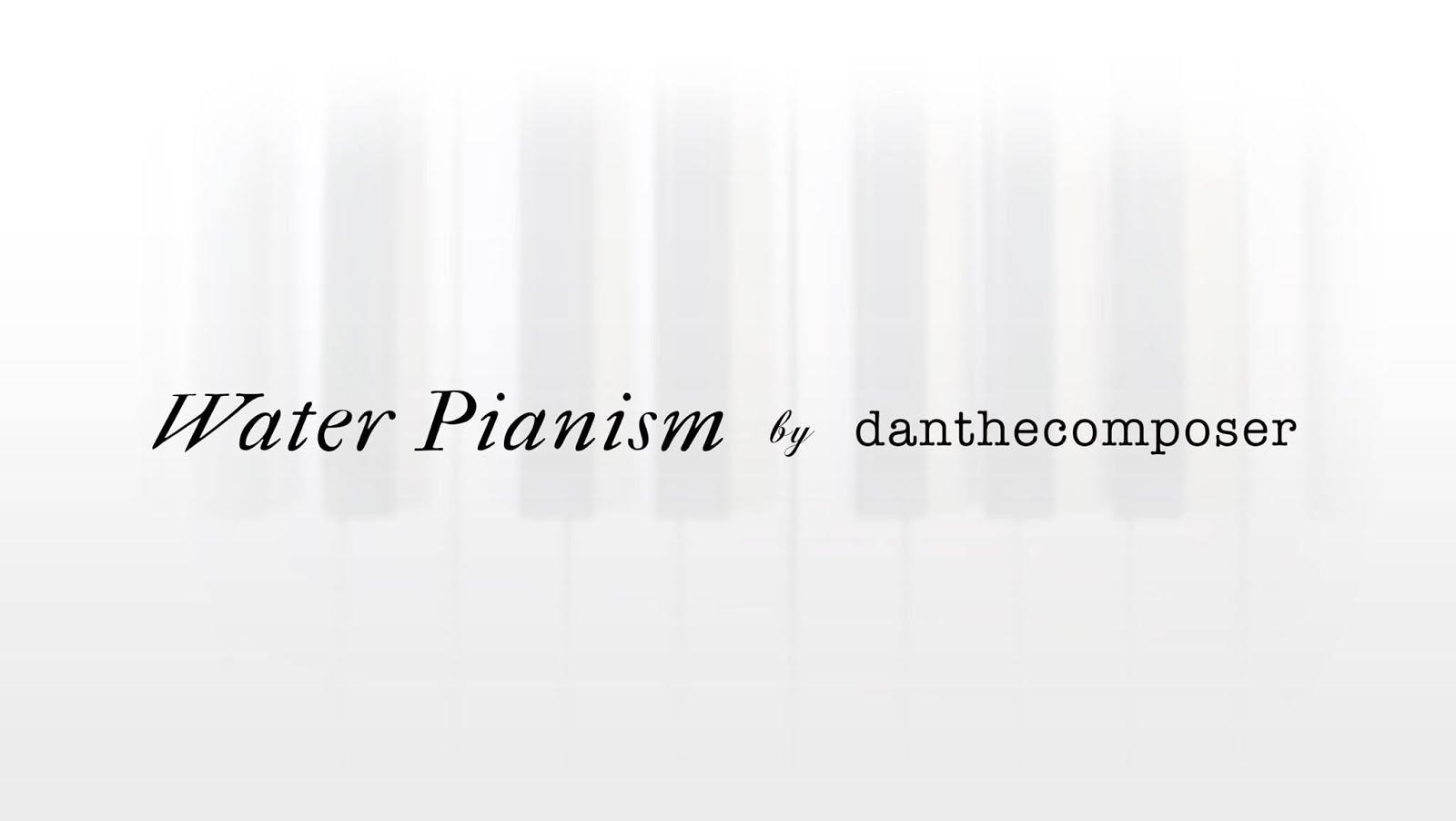 Water Pianism Philosophy