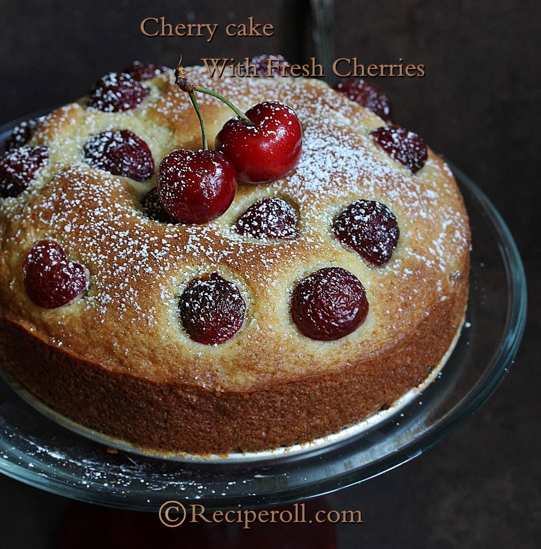 Cherry Cake Recipe With Fresh Cherries