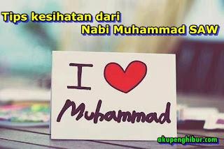 Tips Kesihatan Dari Nabi Muhammad SAW