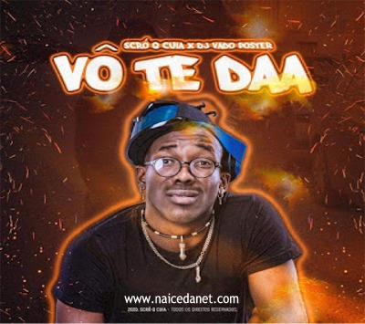Scrô Que Cuia ft. DJ Vado Poster - Vo Te Daa (Afro House)