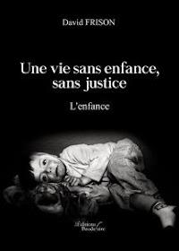 Une vie sans enfance, sans justice - David frison