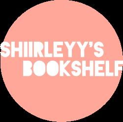 Shiirleyy's Bookshelf