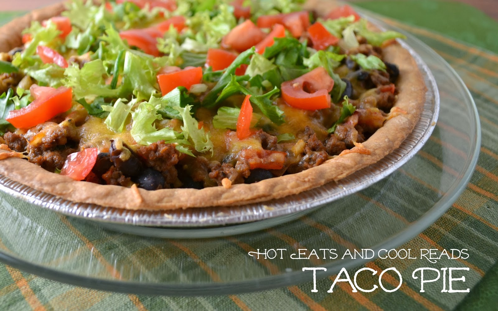 Hot Eats and Cool Reads: Ground Beef Taco Pie Recipe