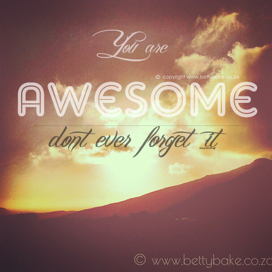you are awesome, inspiration, golden sun, clouds, sunset, ou kaapse weg, instagram, betty bake, bettybake.co.za
