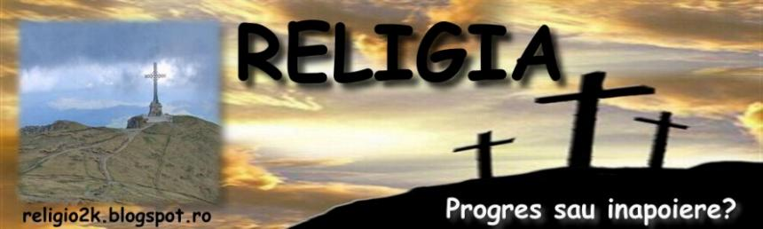 Religia-progres sau inapoiere?