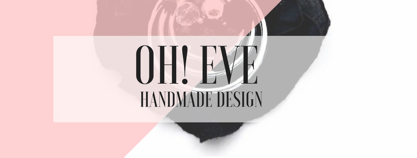 OH! EVE  Handmade Design