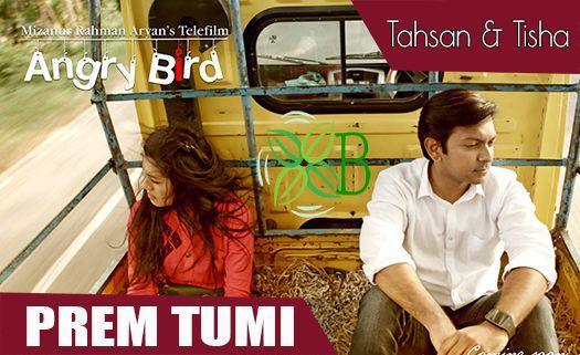 Prem Tumi, Angry Bird, Tahsan, Tisha
