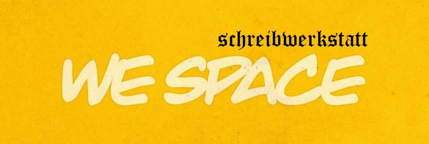 We Space - Schreibwerkstatt