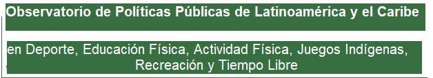 OBSERVATORIO DE POLÍTICAS PÚBLICAS DE LATINOAMÉRICA Y EL CARIBE