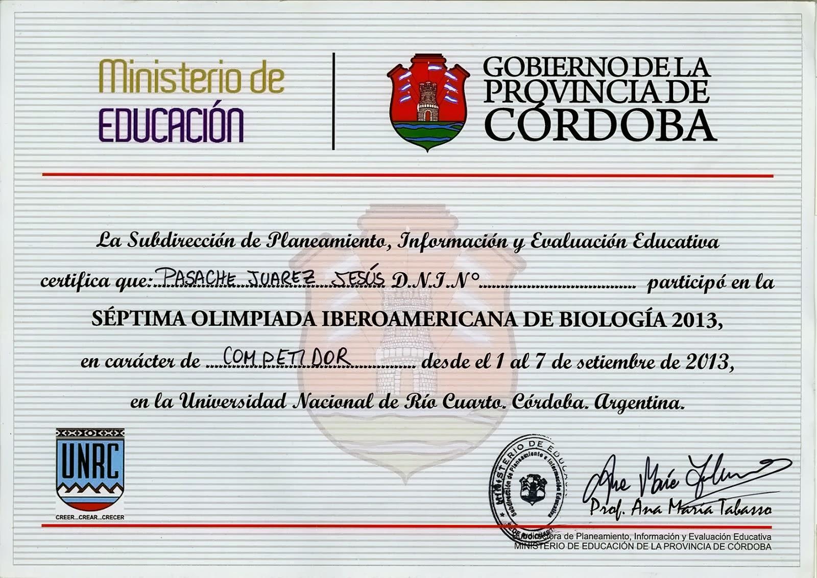 VII OLIMPIADA IBEROAMERICANA DE BIOLOGIA O.I.A.B. RIO CUARTO ARGENTINA 2013 : LA UNRC SERA SEDE EN