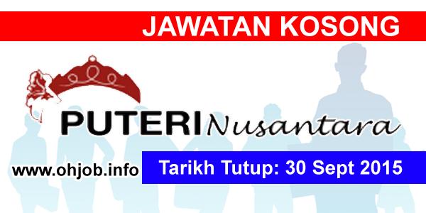 Jawatan Kerja Kosong Puteri Nusantara Sdn Bhd logo www.ohjob.info september 2015