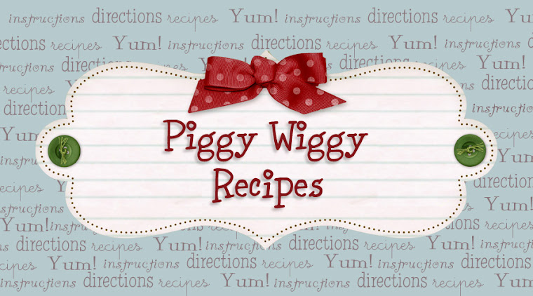 Piggy Wiggy Recipes