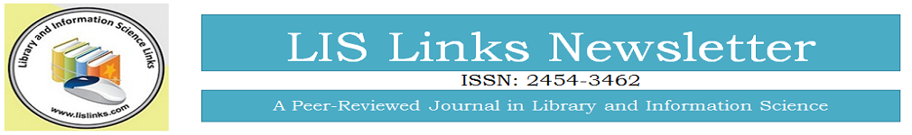 LIS Links Newsletter: ISSN: 2454-3462