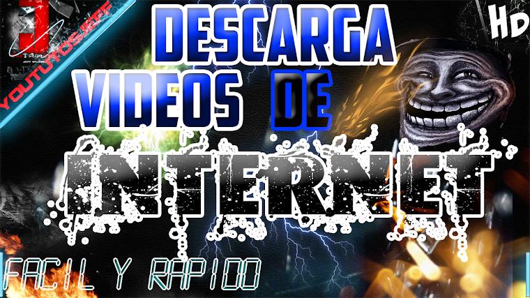DESCARGAR CUALQUIER VIDEO DE INTERNET FACIL Y RAPIDO | 2015