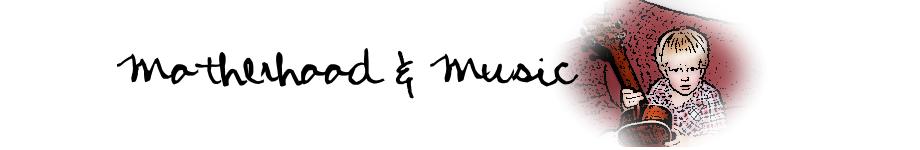 Motherhood and Music