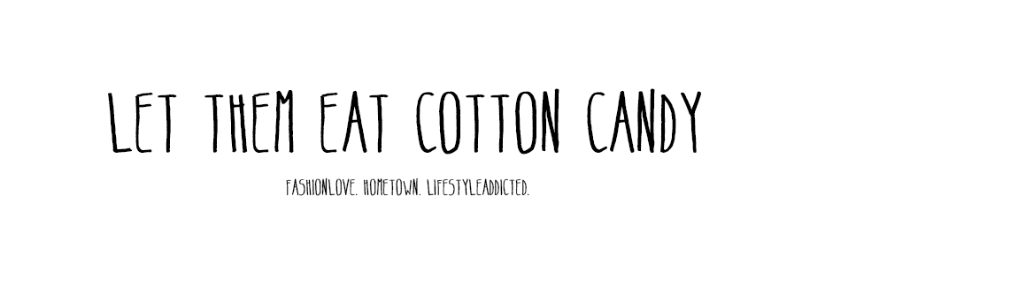 let them eat cotton candy - Modeblog aus Hamburg