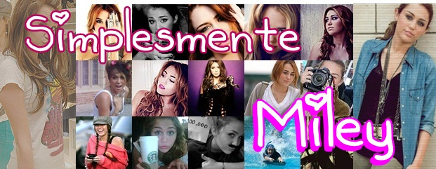 Simplesmente Miley :)