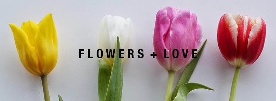 flowers + love ~ a blog about flowers & other LOVEly things