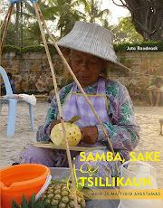 """Retseptidega reisiromaan """"Samba, sake ja tšillikaun"""" (kirjastus Varrak)"""