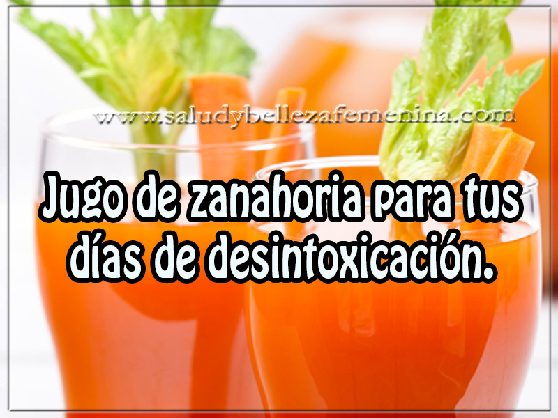 Bebidas para adelgazar , jugo de zanahoria para tus días de desintoxicación.