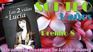 http://www.atrapadaenunashojasdepapel.com/2015/04/sorteo-3-anos-premio-8-las-2-vidas-de.html