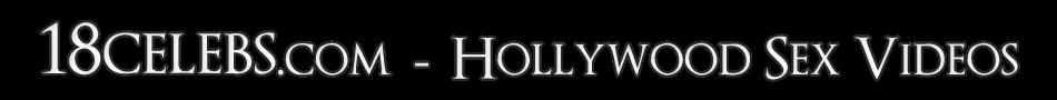 18Celebs - Hollywood Sex Videos