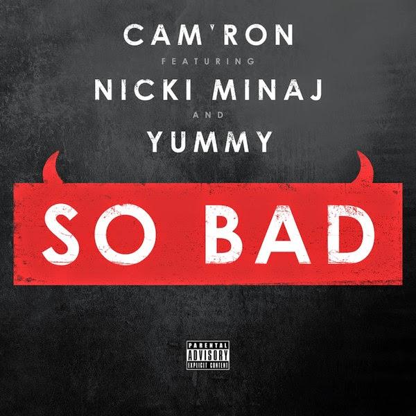 Cam'ron - So Bad (feat. Nicki Minaj & Yummy) - Single Cover