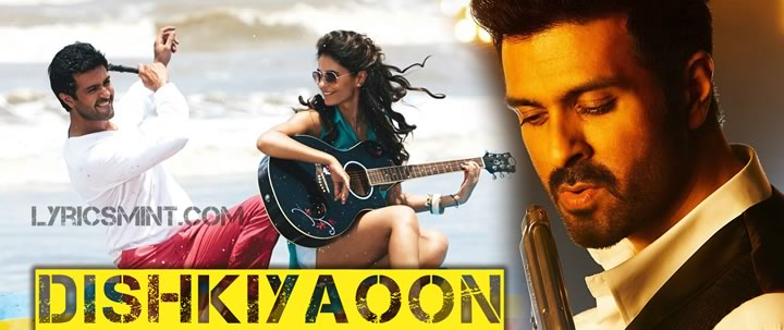 Dishkiyaoon Songs Lyrics featuring Varun Dhawan