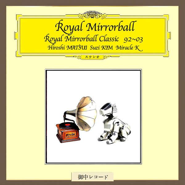 [Album] 松井寛 – Royal Mirrorball Classic 92~03 (2015.12.02/MP3/RAR)