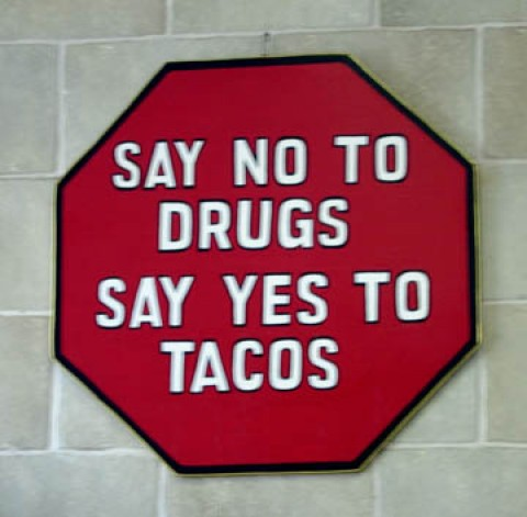 Say No to Drug Slogans http://jukeboxmafia.blogspot.com/2012/03/say-no-to-drugs-say-yes-to-tacos.html