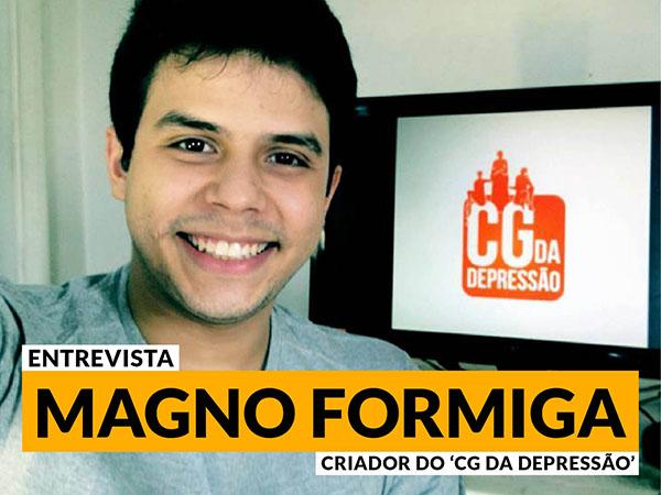 Confira uma entrevista com Magno Formiga, criador do 'CG da Depressão'