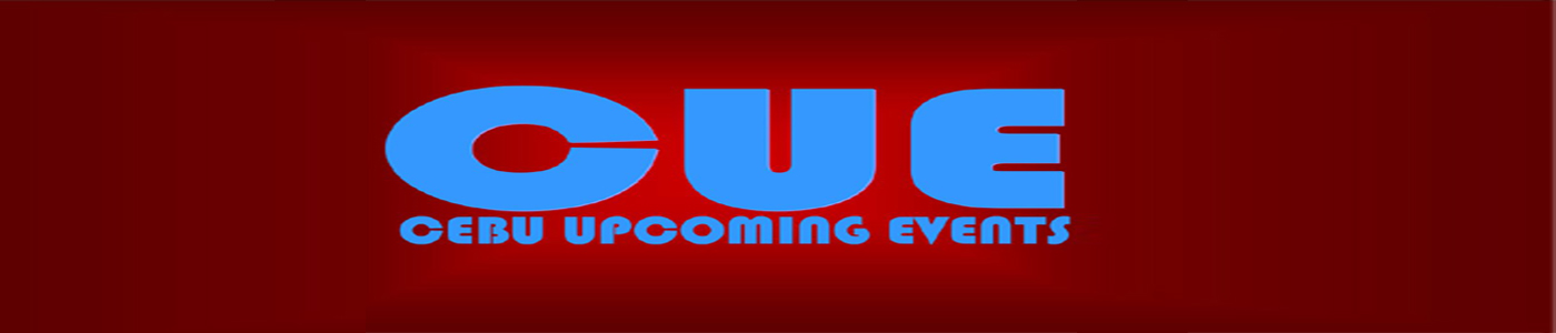 Cebu Upcoming Events  #CUE