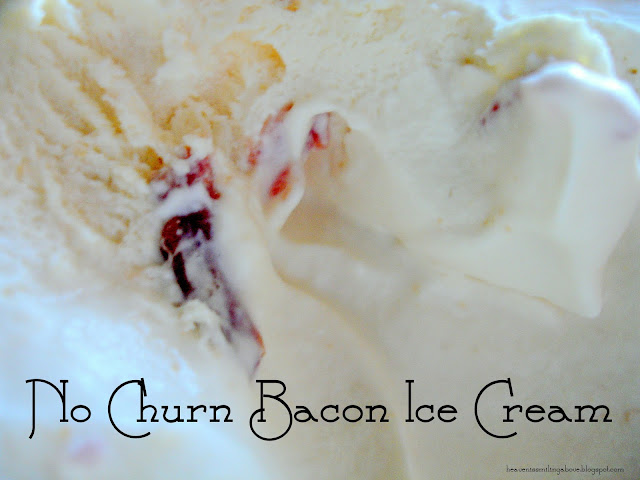 no churn bacon ice cream heaven is smiling above heavenissmilingabove.blogspot.com