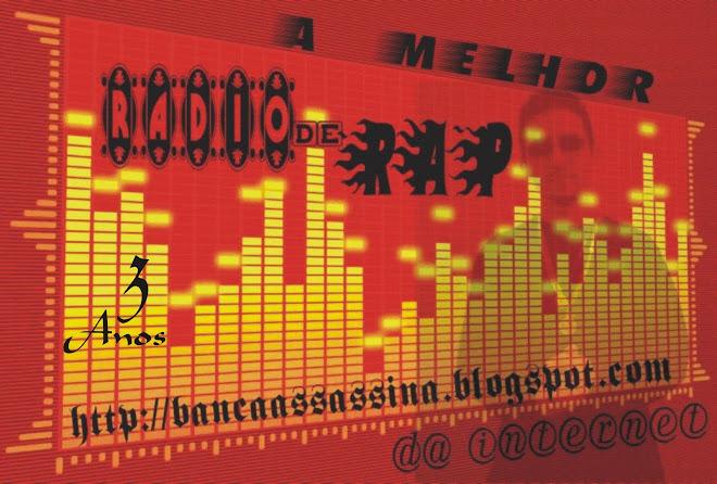 BANCA ASSASSINA PRODUÇÕES - A melhor radio de rap da internet