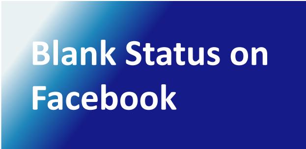 Blank  Status on Facebook