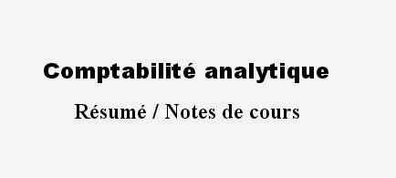 Comptabilité analytique  Résumé / Notes de cours